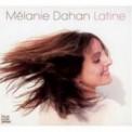 Melanie Dahan: Latine - CD