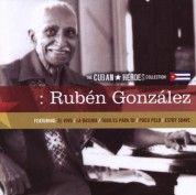 Ruben Gonzalez: The Cuban Heroes Collection : Rubén González - CD