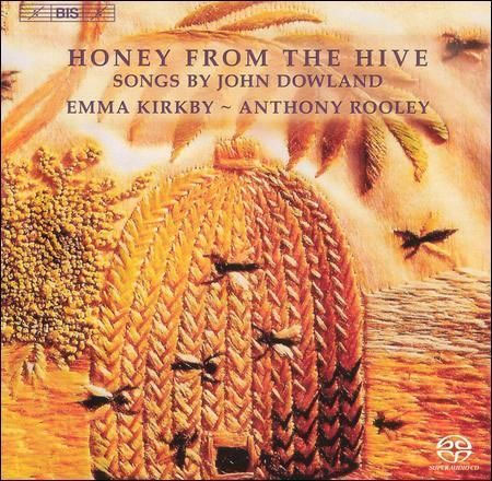 Emma Kirkby, Anthony Rooley: Honey from the Hive - Songs by John Dowland for his Elizabethan Patrons - SACD