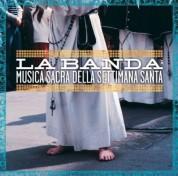 La Banda: Musica Sacra Della Settimana Santa - CD