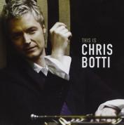 Chris Botti: This is Chris Botti - CD