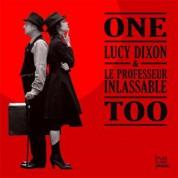 Lucy Dixon, Le Professor Inlassable: One Too - CD