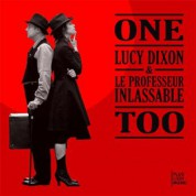 Lucy Dixon, Le Professor Inlassable: One Too - CD
