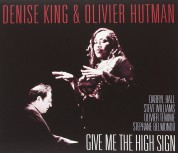 Denise King, Olivier Hutman: Give Me The High Sign - CD