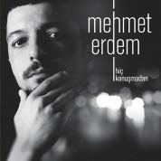 Mehmet Erdem: Hiç Konuşmadan - Plak