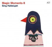 Çeşitli Sanatçılar: Magic Moments 8:	Sing Hallelujah - CD