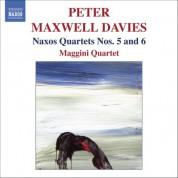 Maggini Quartet: Maxwell Davies, P.: Naxos Quartets Nos. 5 and 6 - CD
