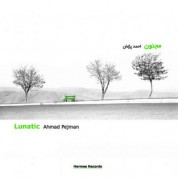 Ahmad Pejman: Lunatic - CD