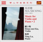 Hsiao-mei Ku: Ma, Sicong: Music for Violin and Piano, Vol. 2 - CD