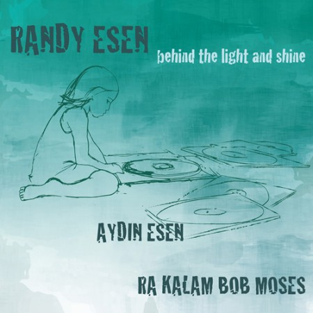 Randy Esen: Behind the Light and Shine - CD
