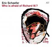 Eric Schäfer: Who is afraid of Richard W.? - CD