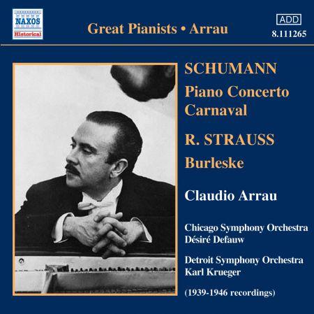 Claudio Arrau: Strauss, R.: Burleske / Schumann: Piano Concerto in A Minor / Carnaval (Arrau) (1939-46) - CD