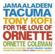 Jamaaladeen Tacuma, Tony Kofi: For the Love of Ornette - Plak