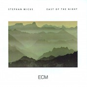 Stephan Micus: East Of The Night - CD