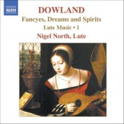 Nigel North: Dowland, J.: Lute Music, Vol. 1  - Fancyes, Dreams and Spirits - CD