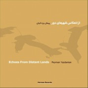 Peyman Yazdanian: Echoes from Distant Lands - CD