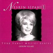 Nesrin Sipahi: Odeon Yılları 1 - CD