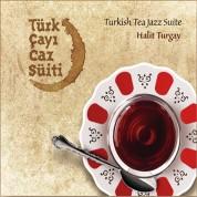 Halit Turgay: Türk Çayı Caz Süiti - CD