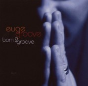 Euge Groove: Born 2 Groove - CD