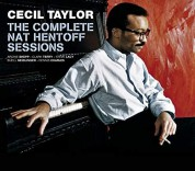 Cecil Taylor: The Complete Nat Hentoff Sessions + 6 Bonus Tracks! - CD