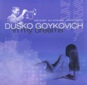Dusko Goykovich: In My Dreams - CD