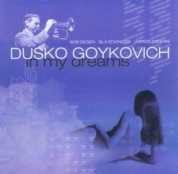 Dusko Goykovich: In My Dreams - CD