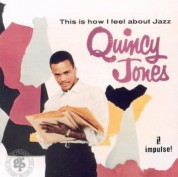 Quincy Jones: This Is How I Feel About Jazz - Plak