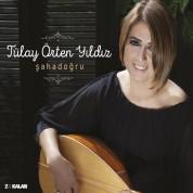 Tülay Örten Yıldız: Şahadoğru - CD
