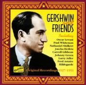 George Gershwin: Gershwin, George: Gershwin and Friends (1927-1951) - CD