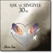 İlhan İrem: Işık Ve Sevgiyle 30 Yıl - CD