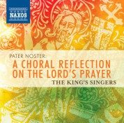 The King's Singers: Pater Noster: A Choral Reflection on the Lord's Prayer - CD