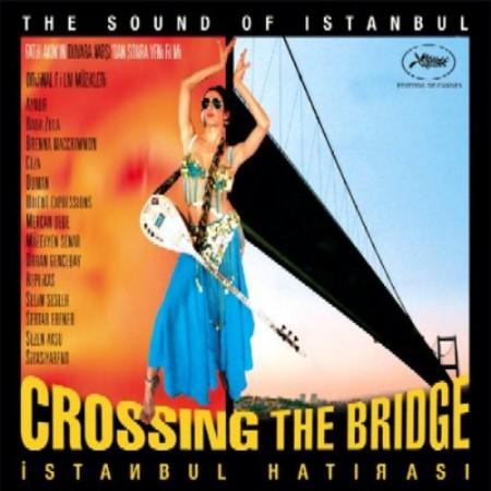 Çeşitli Sanatçılar: Crossing the Bridge - İstanbul Hatırası (Soundtrack) - CD