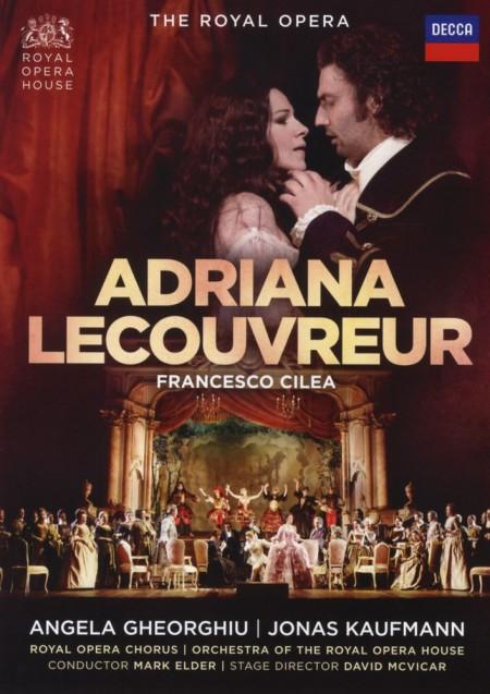 Angela Gheorghiu, Olga Borodina, Jonas Kaufmann, Mark Elder, Orchestra of the Royal Opera House, Covent Garden: Cilea: Adriana Lecouvreur - DVD