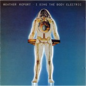 Weather Report: I Sing The Body Electric - CD