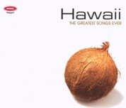 Çeşitli Sanatçılar: The Greatest Songs Ever - Hawaii - CD