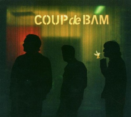 Coup de Bam, Baribara Bandi, Madita, Cloud Tissa, Mısırlı Ahmet: Coup de Bam - CD