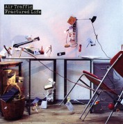 Air Traffic: Fractured Life - CD
