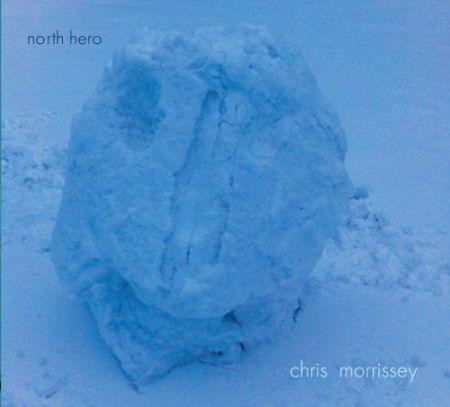 Chris Morrissey: North Hero - CD