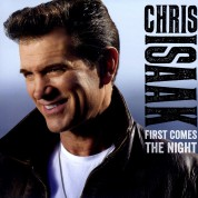 Chris Isaak: First Comes the Night - Plak