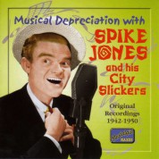 Jones, Spike: Musical Depreciation With Spike Jones (1942-1950) - CD