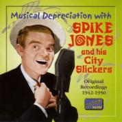 Jones, Spike: Musical Depreciation With Spike Jones (1942-1950) - CD