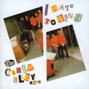 The Carla Bley Band: I Hate To Sing - CD