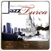 Alpay Ünyaylar: Jazz Turca - CD