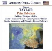 Gerard Schwarz: Taylor, D.: Peter Ibbetson [Opera] - CD