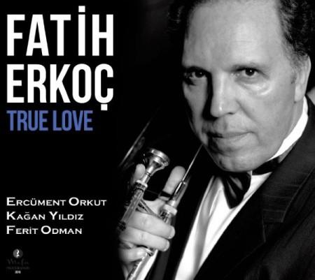 Fatih Erkoç: True Love - CD