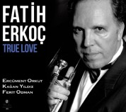 Fatih Erkoç: True Love - CD