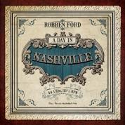 Robben Ford: A Day In Nashville - Plak