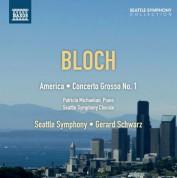 Patricia Michaelian, Seattle Symphony Chorale: Bloch: America - Concerto Grosso No. 1 - CD