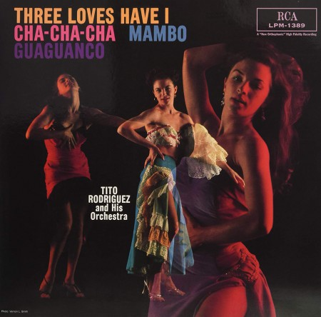 Tito Rodriguez: Three Loves Have I: Cha-Cha-Cha / Mambo / Guaguanco - Plak