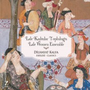 Lale Kadınlar Topluluğu: Dilhayat Kalfa Eserleri - CD